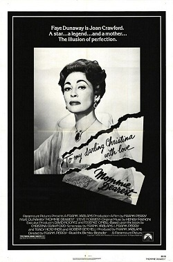 mommie dearest essay I remember one summer, as a teen, watching the old faye dunaway movie  mommie, dearest on amc it's a terrible film, and one of the worst.